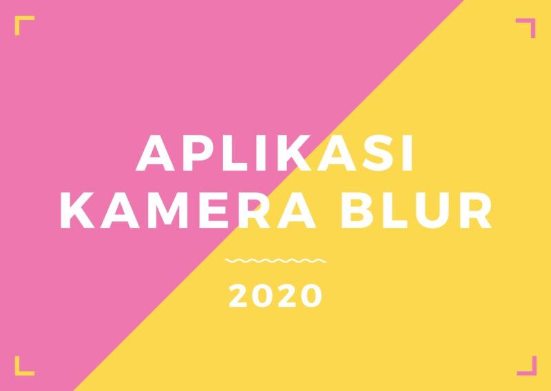 10 Aplikasi Kamera Blur Terbaik 2020