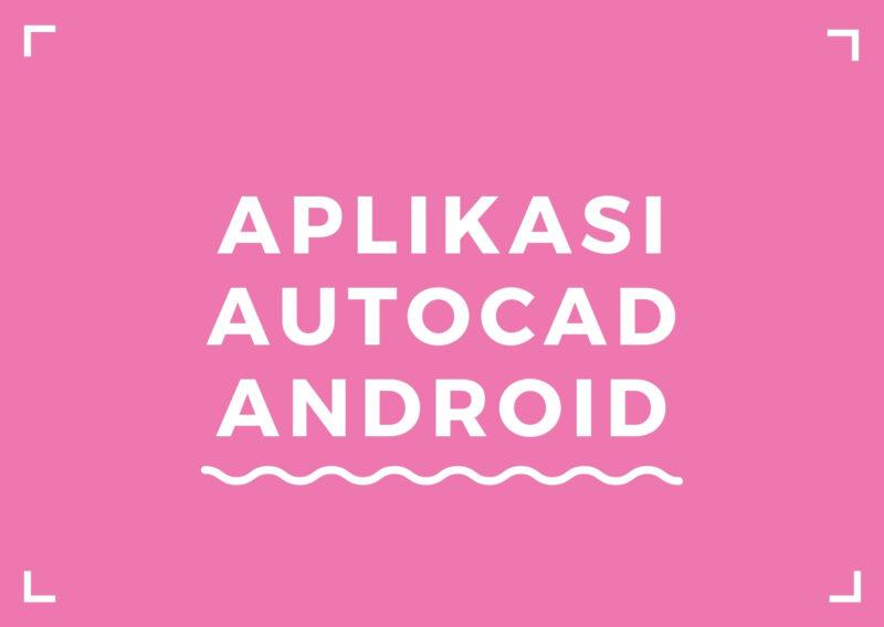 Aplikasi AutoCad di Android