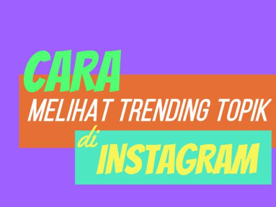 Cara Melihat Trending Topik di Instagram